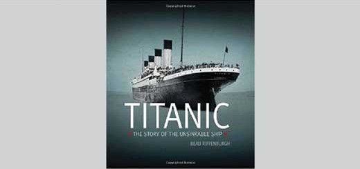 Titanic, The Story of the Unsinkable Ship, by Beau Riffenburgh