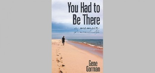 You Had To Be There by Gene Gorman